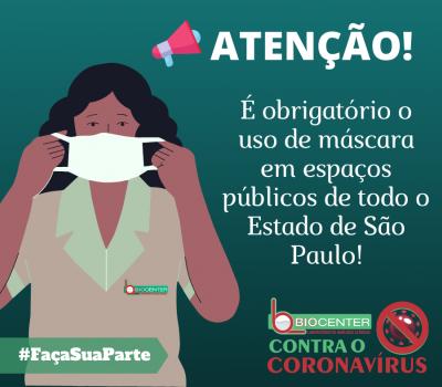 Atenção: Máscaras obrigatórias em todo o Estado de São Paulo!