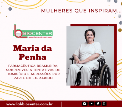 Mulheres que inspiram #2 - Maria da Penha