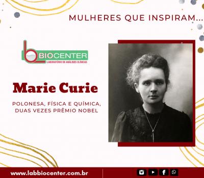 Mulheres que inspiram #4 - Marie Curie