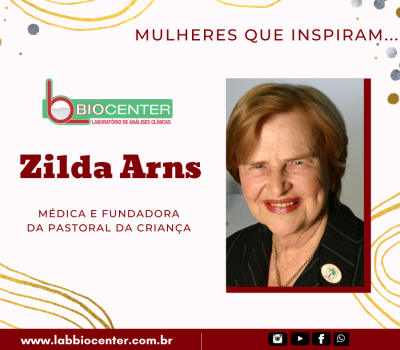 Mulheres que inspiram #1 - Zilda Arns